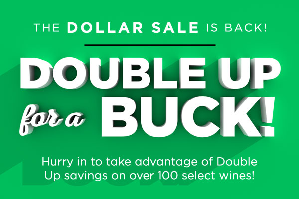 Double Up for a Buck! | WineTransit.com