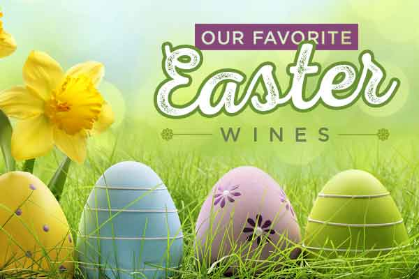 Our favorite wines for Easter | WineTransit.com