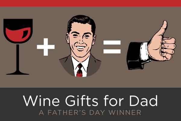 Wine Gifts for Dad | WineTransit.com