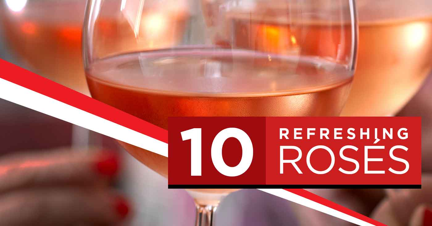 10 Refreshing Rosés - Great deals for summer refreshment