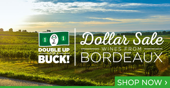 Dollar Sale Wines from Bordeaux -- Double Up for a Buck!