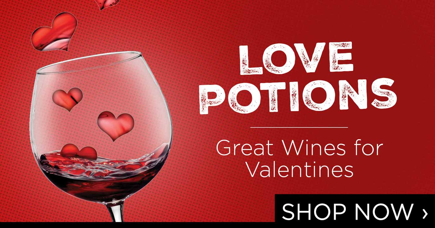 Love Potions - Wines for Valentines