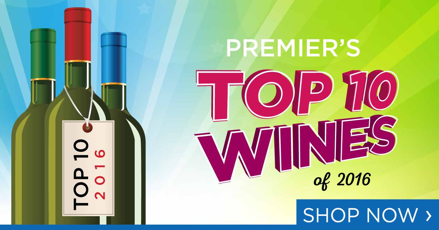 Premier's Top 10 Wines for 2016