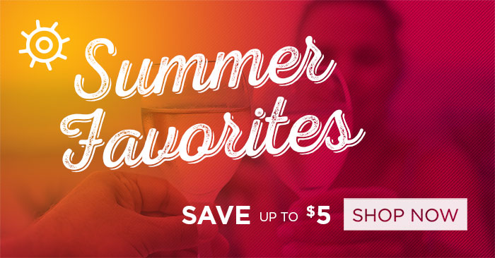 Summer Favorites: Beat the heat and save up to $5 with these ultra-refreshing wines.