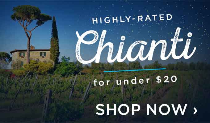 Highly-rated Chiantis for under $20