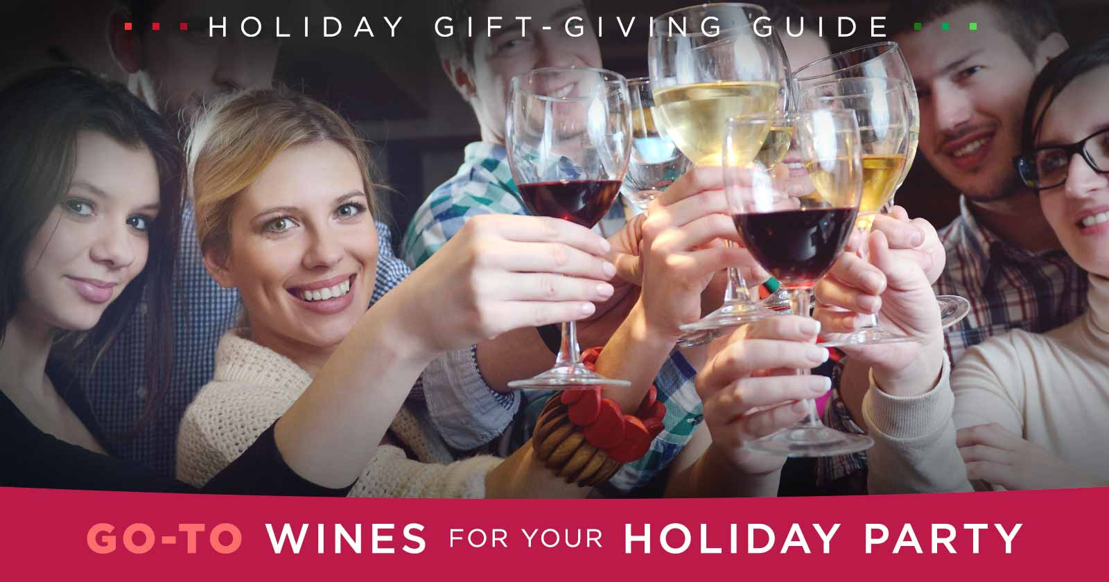 Go-To Wines for Your Holiday Party