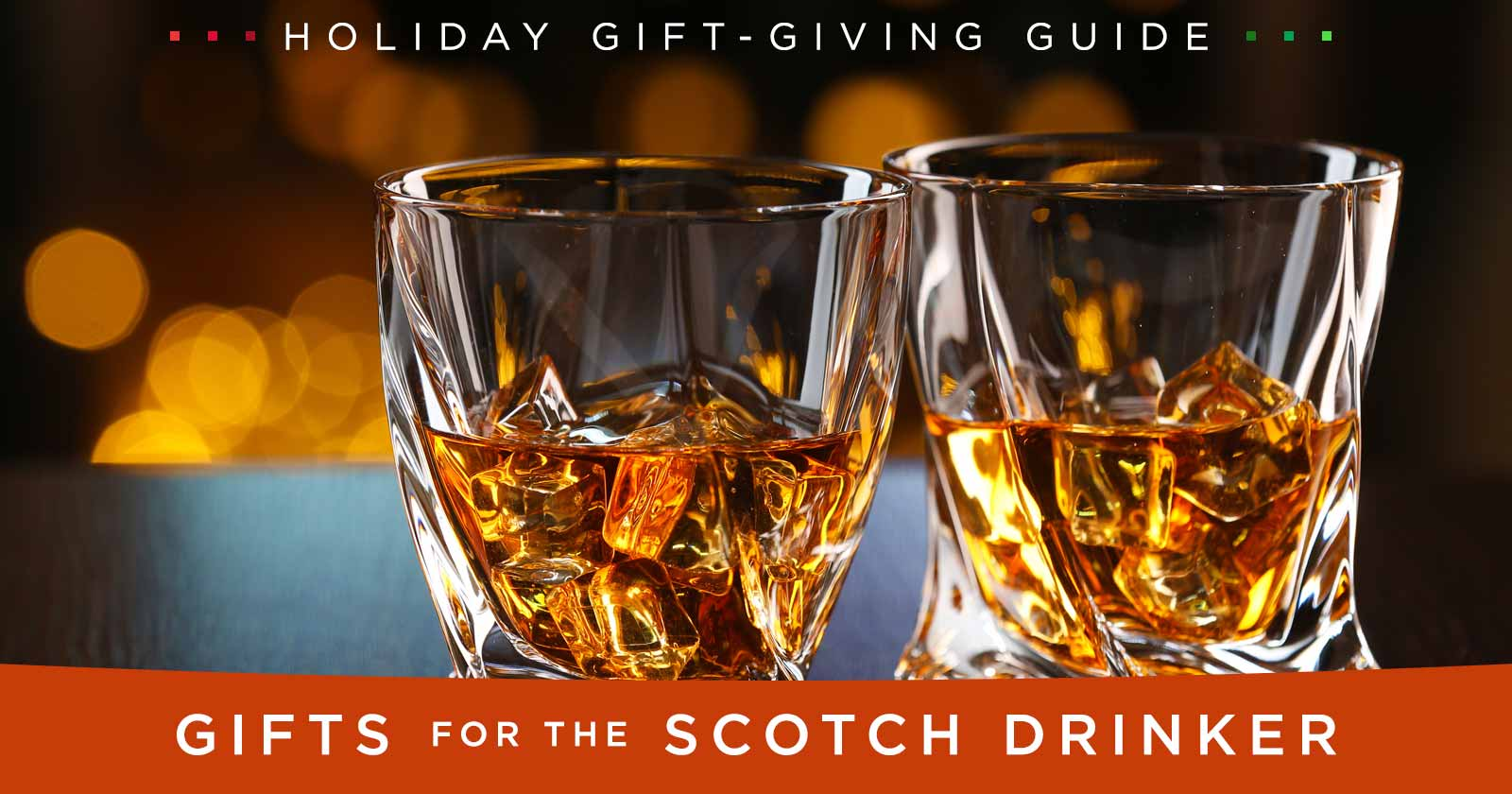 Gifts for the Single-Malt Scotch Drinker