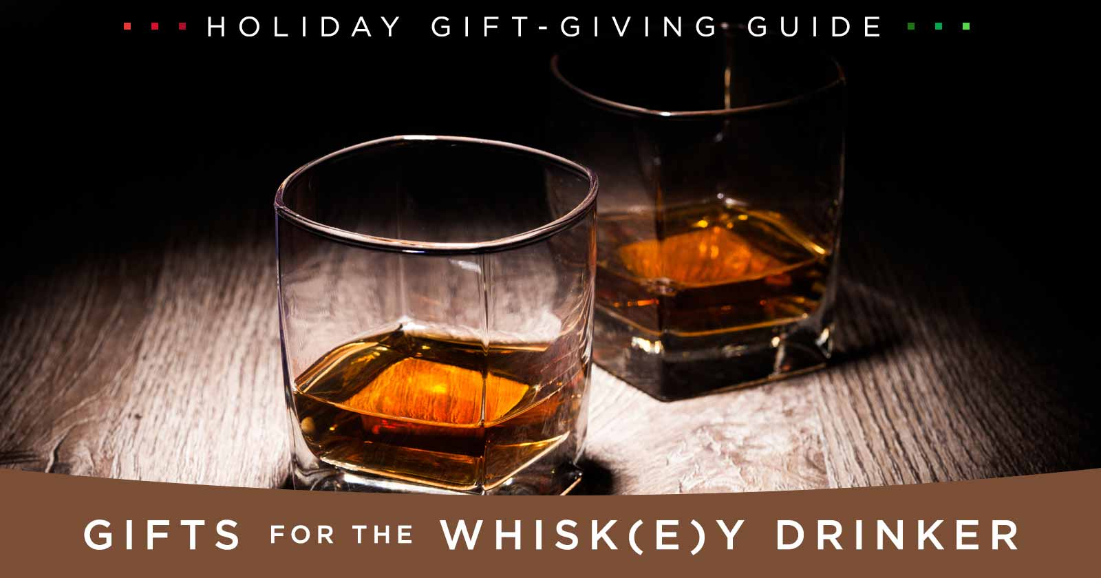 Gifts for the Whisk(e)y Drinker