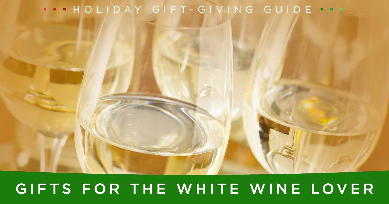 Gifts for the White Wine Lover