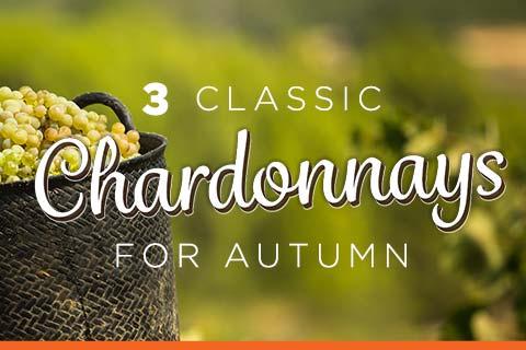 3 Classic Chardonnays for Autumn | WineMadeEasy.com