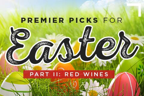 Premier Picks: Easter (Part 2) | WineMadeEasy.com