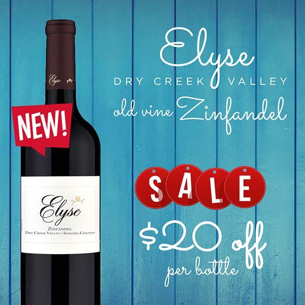 Elyse Dry Creek Valley Zinfandel $20 off!!!