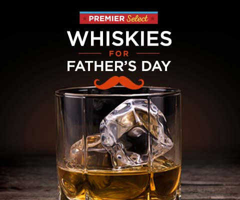Dad Deserves a Drink: Premier Select Whiskies | WineMadeEasy.com